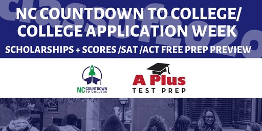 NC Countdown to College--College Application Week Scholarships & Scores SAT ACT Free Prep Preview Oct. 13.