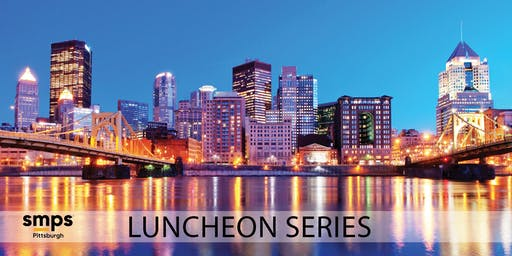 SMPS October Luncheon | Technology Companies Driving Pittsburgh Development