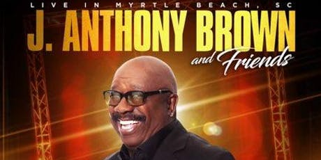 J. Anthony Brown & Friends  tickets