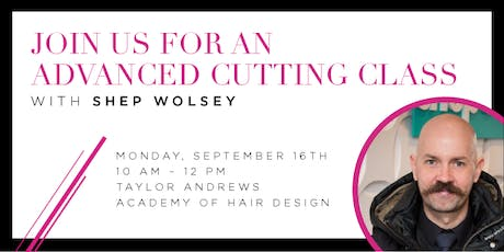 Advanced Cutting Class with Shep tickets