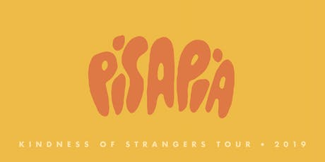 Pisapia- Kindness Of Strangers Tour 2019 tickets