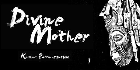 Divine Mother Opening Reception tickets