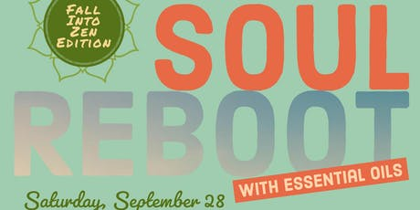 Soul Reboot with Essential Oils: Fall Into Zen tickets