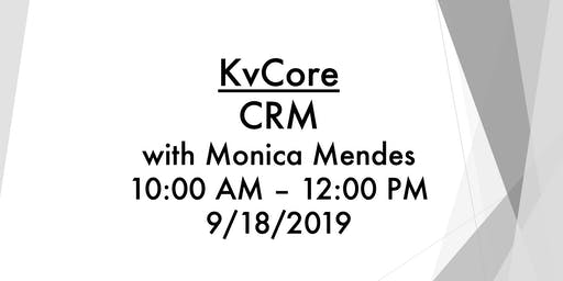 KvCoreCRMwith Monica Mendes10:00 AM – 12:00 PM