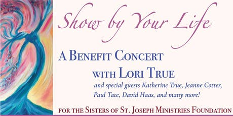 Show by Your Life - A Benefit Concert with Lori True tickets