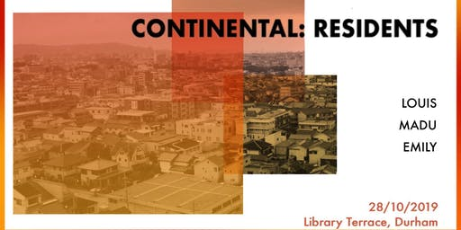 Continental: Residents (Louis, Madu, Emily)