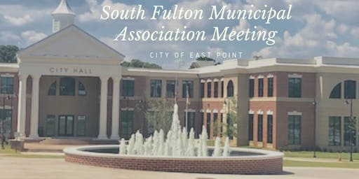 City of East Point South Fulton Municipal Association Meeting