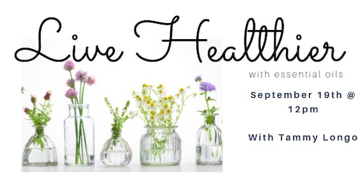 Lunch & Learn: Live Healthier with Essential Oils