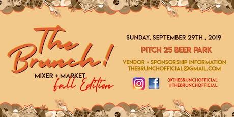 The Brunch! Mixer & Market - Fall Edition! tickets