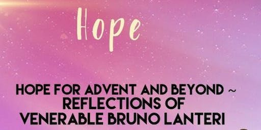 Hope for Advent and Beyond: Reflections of Venerable Bruno Lanteri