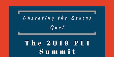 The 2019 PLI Summit: Unseating the Status Quo! tickets