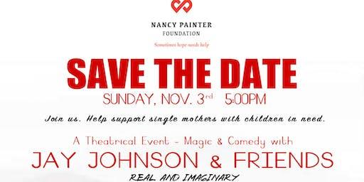 "NANCY PAINTER FOUNDATION presents: JAY JOHNSON & FRIENDS ""REAL & IMAGINARY"""