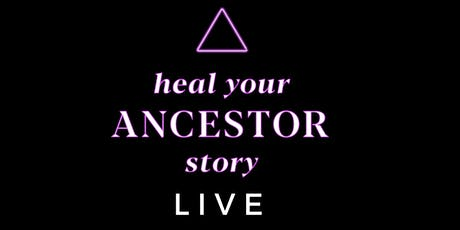 Heal Your Ancestor Story Live tickets