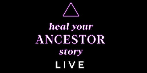Heal Your Ancestor Story Live