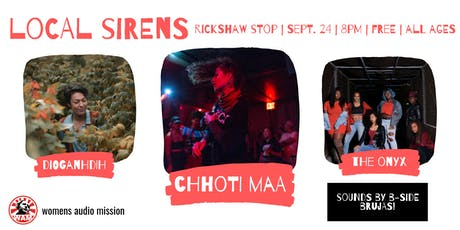 WAM's Local Sirens feat. Chhoti Maa, The Onyx, Dioganhdih, & B-Side Brujas tickets