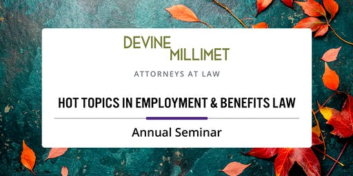 2019 Annual Hot Topics in Employment & Benefits Law Seminar