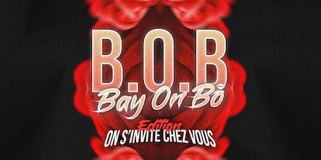 "B.O.B Bay On Bô Edition ""On s'invite chez vous"" tickets"