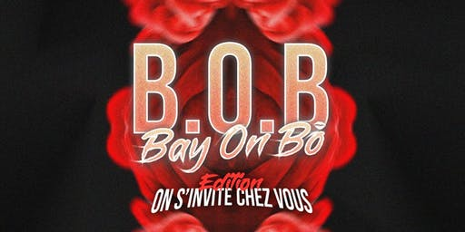 "B.O.B Bay On Bô Edition ""On s'invite chez vous"""