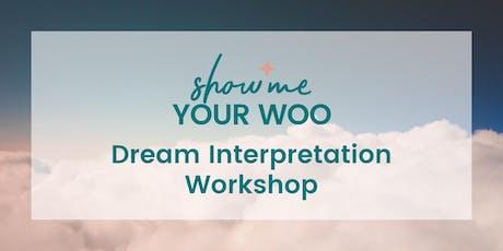 Show Me Your Woo Dream Interpretation tickets