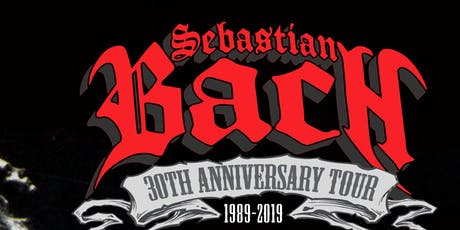 Sebastian Bach 30th Anniversary Tour tickets