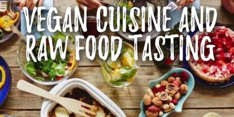 Vegan Cuisine and Raw Food Tasting tickets