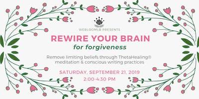Rewire Your Brain for Forgiveness