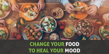 Change Your Food, Heal Your Mood! tickets