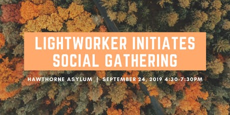 Lightworker Initiates Social Gathering tickets