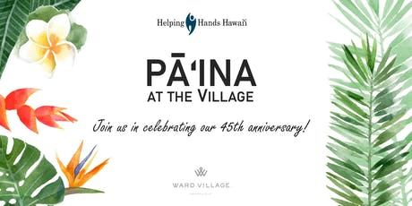 Pāʿina at the Village: A Benefit for Helping Hands Hawaiʿi tickets