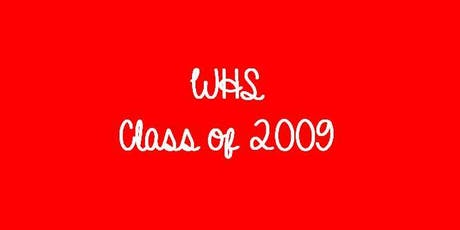 WHS - Class of 2009: 10 Year Reunion tickets