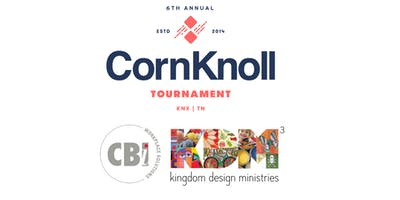 6th Annual CornKnoll Tournament - Benefiting Kingdom Design Ministries