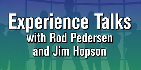 Experience Talks with Jim Hopson & Rod Pedersen tickets