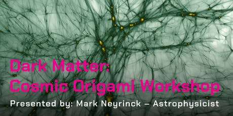 DARK MATTER:  Cosmic Origami Workshop tickets