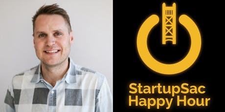 StartupSac Happy Hour Featuring Grin CEO Brandon Brown tickets
