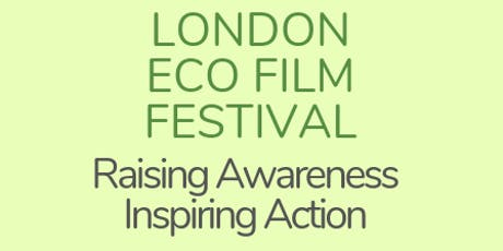 London Eco-Film Festival 2019 2nd &  3rd November @ Rich Mix, Shoreditch tickets