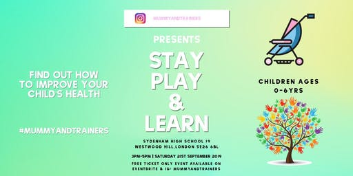 Stay, play, learn and be healthy