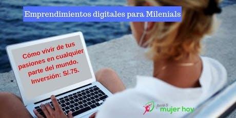 Negocios digitales para Milenials y vivir donde quieras entradas