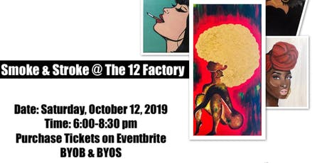 Smoke and Stroke @ The 12 Factory tickets
