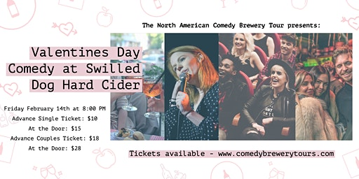 Valentines Day Comedy at Swilled Dog Hard Cider