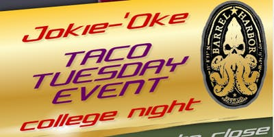 Jokie-'Oke Taco Tuesday College Night @ Barrel Harbor Brewing: 10/01/19