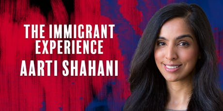 The Immigrant Experience with Aarti Shahani tickets