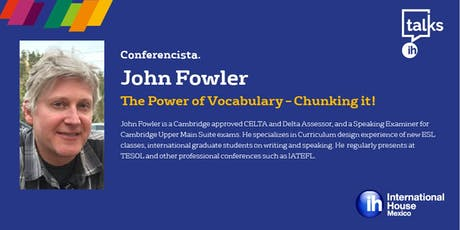 IH Talks - Guadalajara:  The Power of Vocabulary - Chunking it! entradas