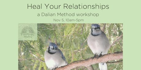 Heal Your Relationships - A Dalian Method Workshop tickets