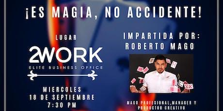 ¡Es Magia, No Accidente! tickets