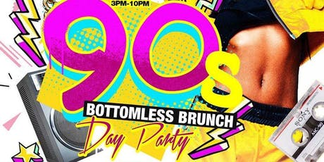Bottomless 90's Brunch & Day Party  tickets