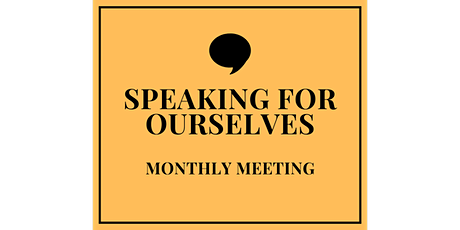 Speaking For Ourselves - Monthly Meeting (Philadelphia, PA) tickets