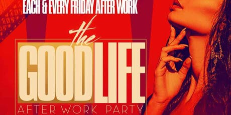 The Good Lyfe After Work Party at Havana Cafe tickets