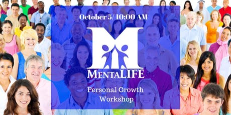 MentaLIFE Presents: A Personal Growth Workshop tickets