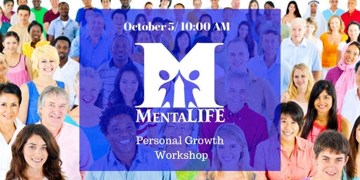 MentaLIFE Presents: A Personal Growth Workshop