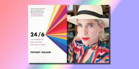 LITQUAKE: 24/6: The Power of Unplugging One Day a Week with author Tiffany Shlain in conversation with writer Kevin Smokler tickets